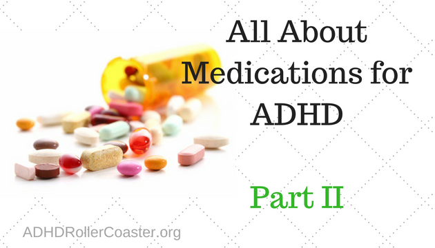 ADHD Medications Guide, Part II - ADHD Roller Coaster with