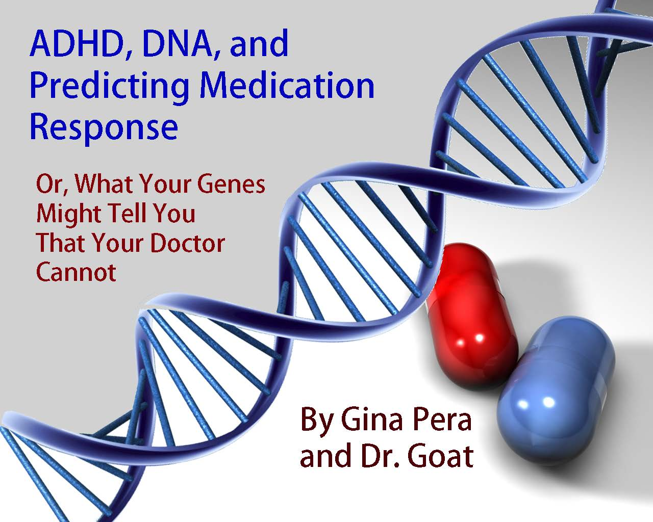 adhd dna and predicting medication response part adhd adhd dna and predicting medication response part 1