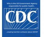 Hey CDC! Why Misinform On ADHD?