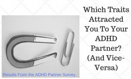 What Traits Attracted You To Your ADHD Partner?