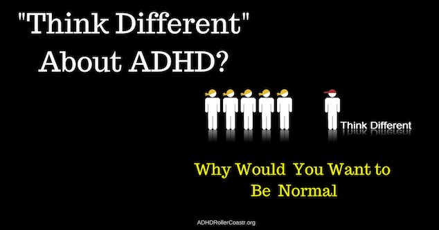 Think different about ADHD
