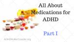 ADHD Medications Guide, Part I