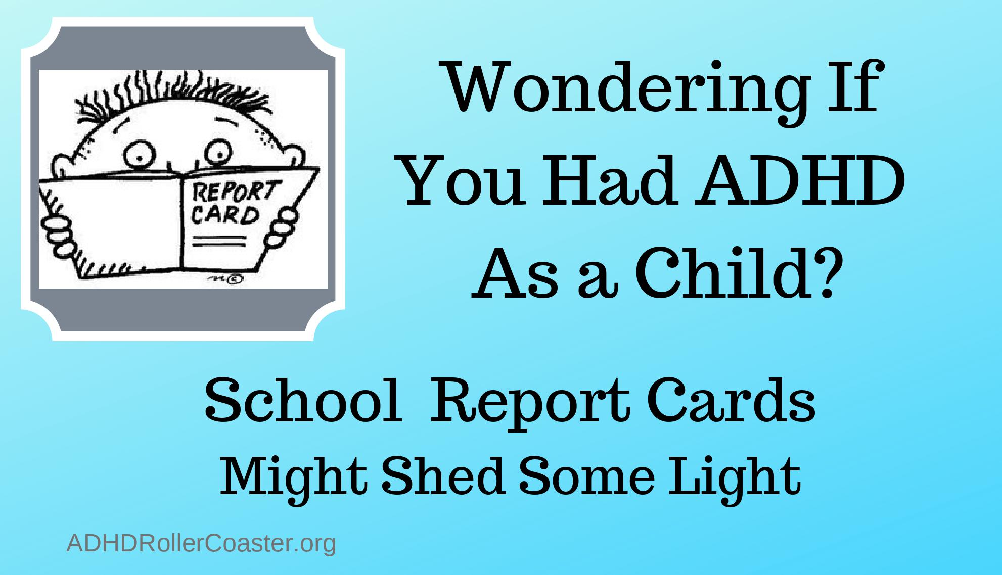 Childhood Report Cards and Potential Red Flags For ADHD