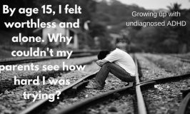 One Man's Story: Growing Up Undiagnosed ADHD