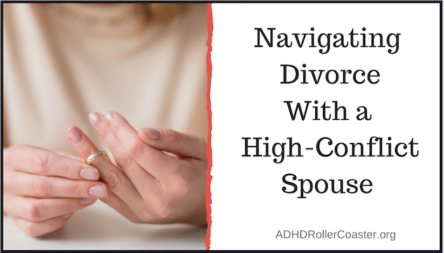Divorcing a High-Conflict ADHD Spouse