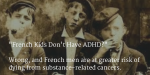 French Kids Don't Have ADHD?