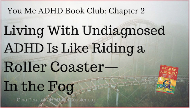 Chapter 2: Living With Undiagnosed ADHD Is Like Riding a Roller Coaster—In the Fog