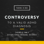 Myth #7:  ADHD Is A Controversial Diagnosis
