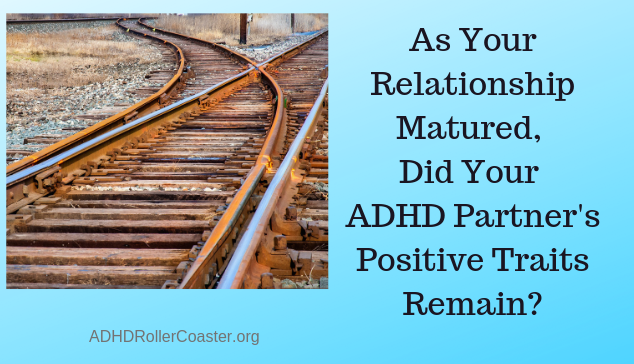ADHD partner's attractive traits remain