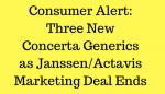 Consumer Alert: Three New Concerta Generics as Janssen/Actavis Deal Ends
