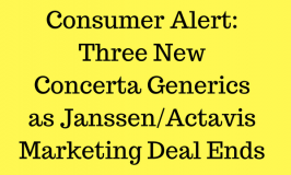 Consumer Alert: Three New Concerta Generics as Janssen/Actavis Deal Ends